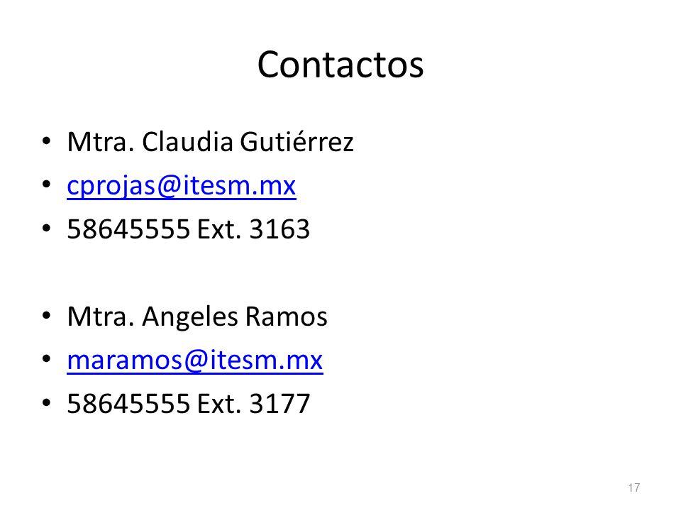 Contactos Mtra.Claudia Gutiérrez cprojas@itesm.mx 58645555 Ext.