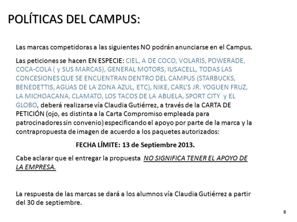 8 Las marcas competidoras a las siguientes NO podrán anunciarse en el Campus.