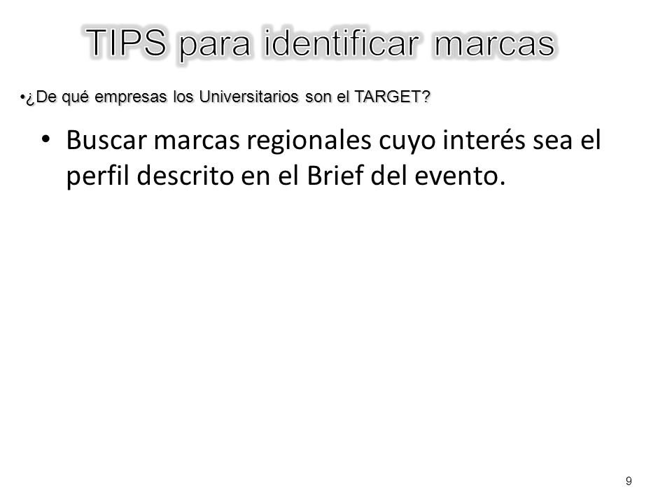 Buscar marcas regionales cuyo interés sea el perfil descrito en el Brief del evento.