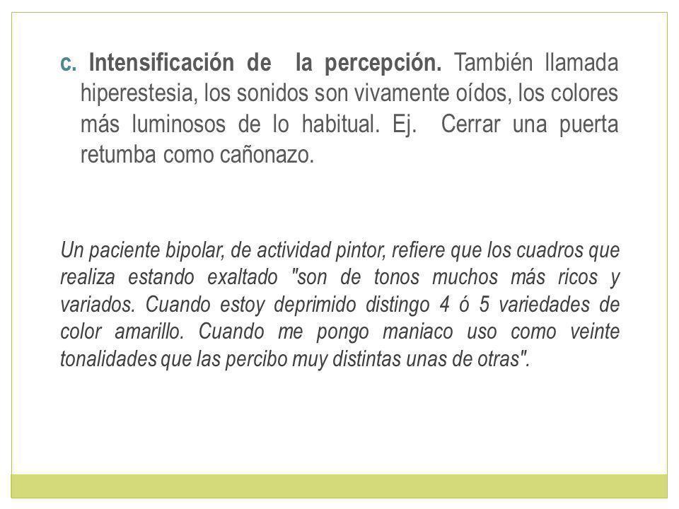 c.Intensificación de la percepción.