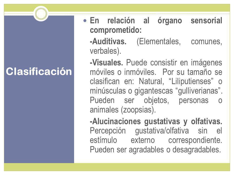 Clasificación En relación al órgano sensorial comprometido: -Auditivas.