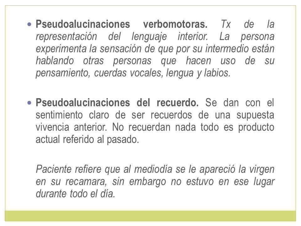 Pseudoalucinaciones verbomotoras.Tx de la representación del lenguaje interior.