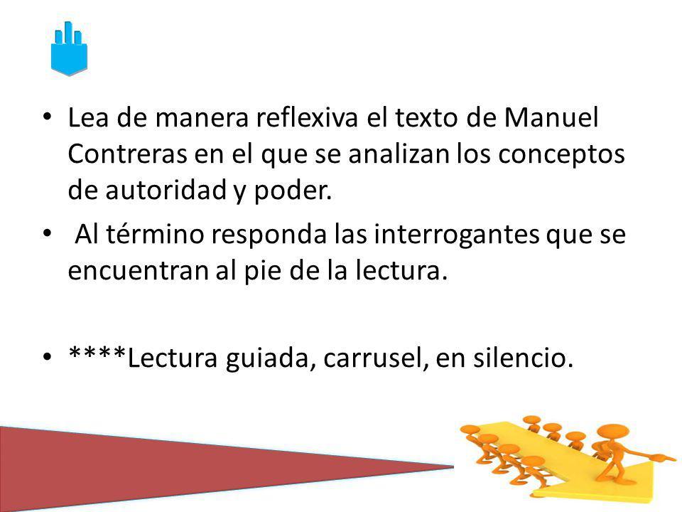 Lea de manera reflexiva el texto de Manuel Contreras en el que se analizan los conceptos de autoridad y poder. Al término responda las interrogantes q