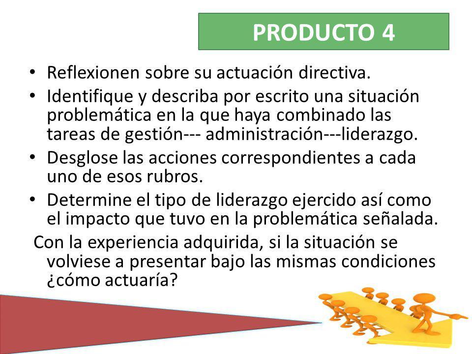 Reflexionen sobre su actuación directiva. Identifique y describa por escrito una situación problemática en la que haya combinado las tareas de gestión