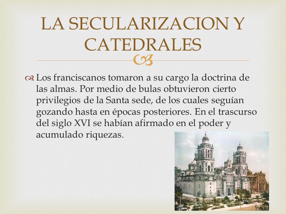 Los franciscanos tomaron a su cargo la doctrina de las almas.