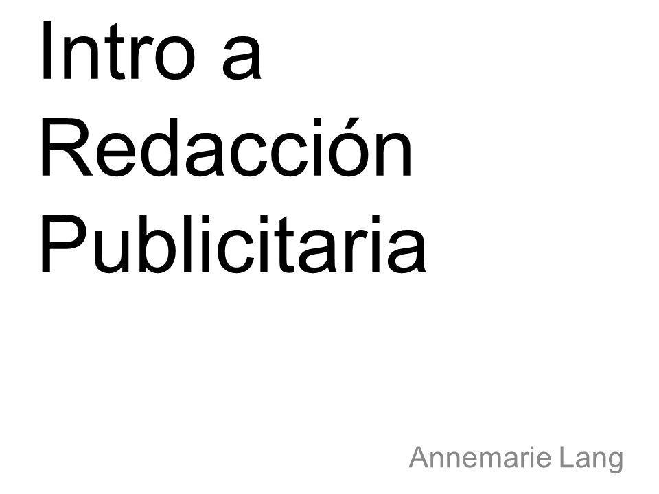 Intro a Redacción Publicitaria Annemarie Lang
