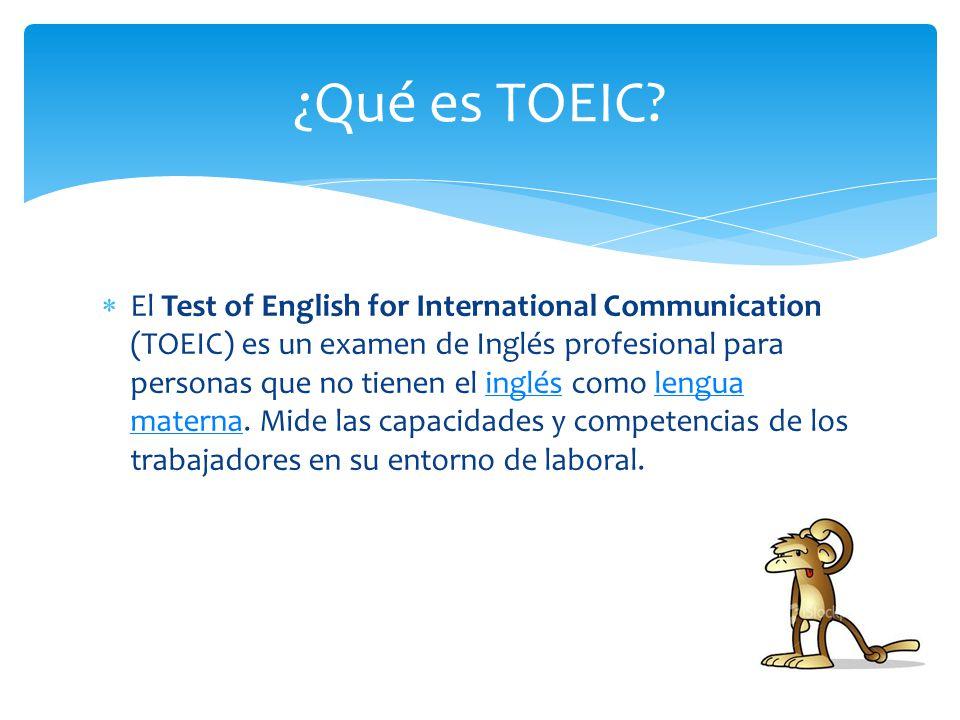 Está diseñado para evaluar los conocimientos de inglés en un entorno profesional.