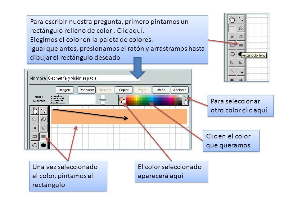 Para escribir nuestra pregunta, primero pintamos un rectángulo relleno de color.