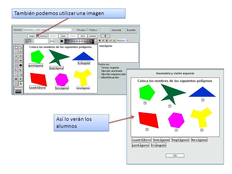 También podemos utilizar una imagen Así lo verán los alumnos