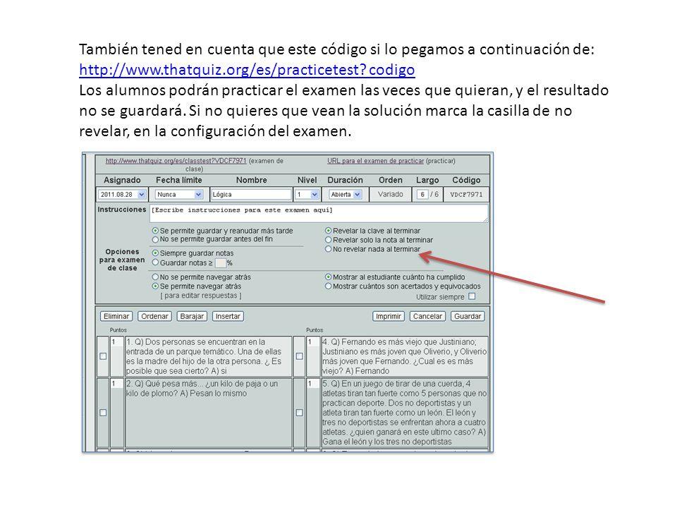 También tened en cuenta que este código si lo pegamos a continuación de: http://www.thatquiz.org/es/practicetest.
