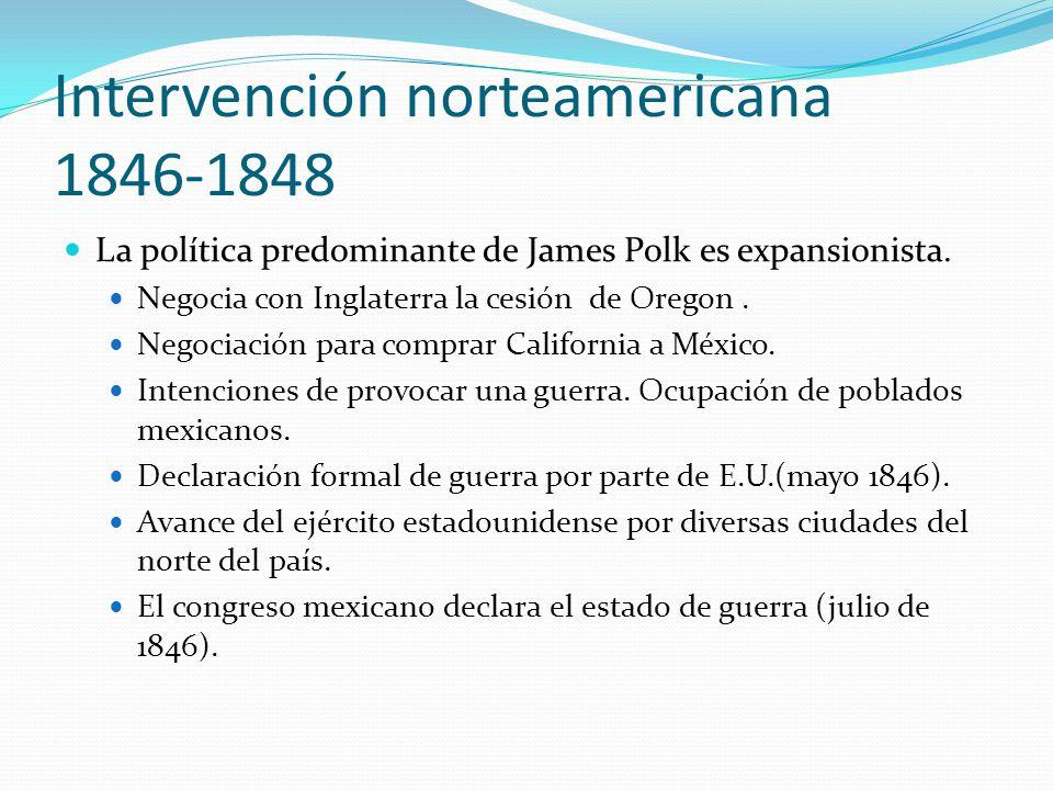 La política predominante de James Polk es expansionista. Negocia con Inglaterra la cesión de Oregon. Negociación para comprar California a México. Int