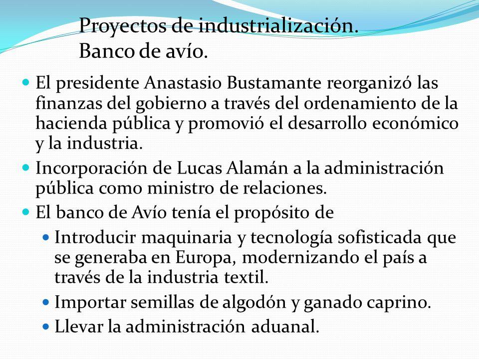 El presidente Anastasio Bustamante reorganizó las finanzas del gobierno a través del ordenamiento de la hacienda pública y promovió el desarrollo econ