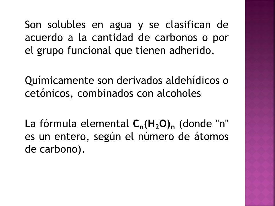 Son solubles en agua y se clasifican de acuerdo a la cantidad de carbonos o por el grupo funcional que tienen adherido. Químicamente son derivados ald