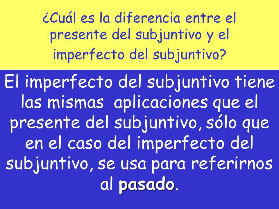 ¿Cuál es la diferencia entre el presente del subjuntivo y el imperfecto del subjuntivo? pasado El imperfecto del subjuntivo tiene las mismas aplicacio