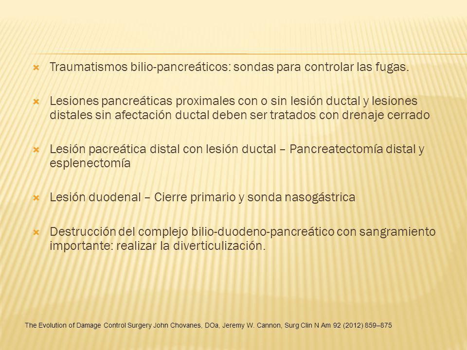 Traumatismos bilio-pancreáticos: sondas para controlar las fugas. Lesiones pancreáticas proximales con o sin lesión ductal y lesiones distales sin afe