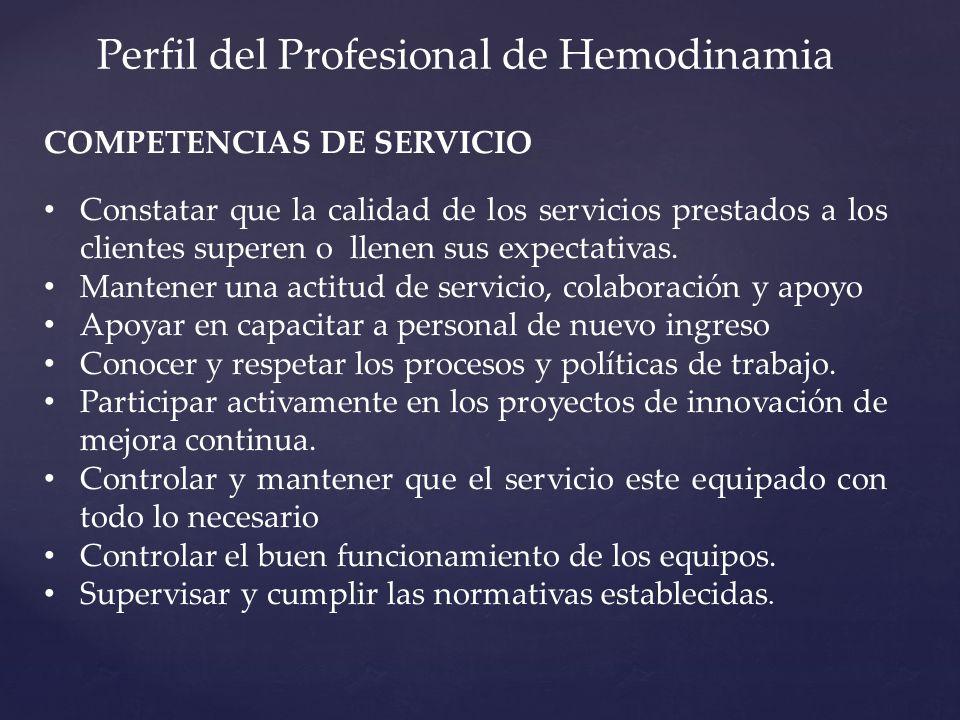 COMPETENCIAS DE SERVICIO Constatar que la calidad de los servicios prestados a los clientes superen o llenen sus expectativas.