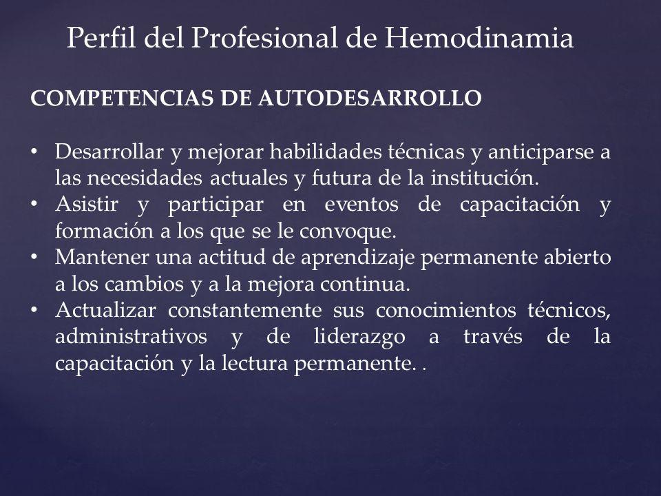 COMPETENCIAS DE AUTODESARROLLO Desarrollar y mejorar habilidades técnicas y anticiparse a las necesidades actuales y futura de la institución.