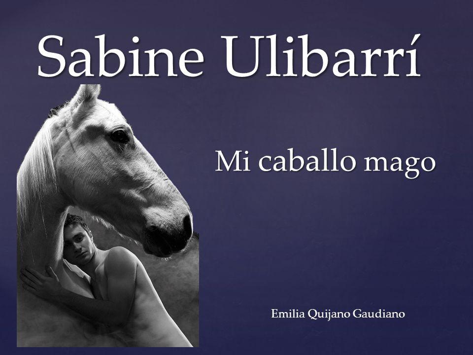 { Sabine Ulibarrí Mi caballo mago Emilia Quijano Gaudiano