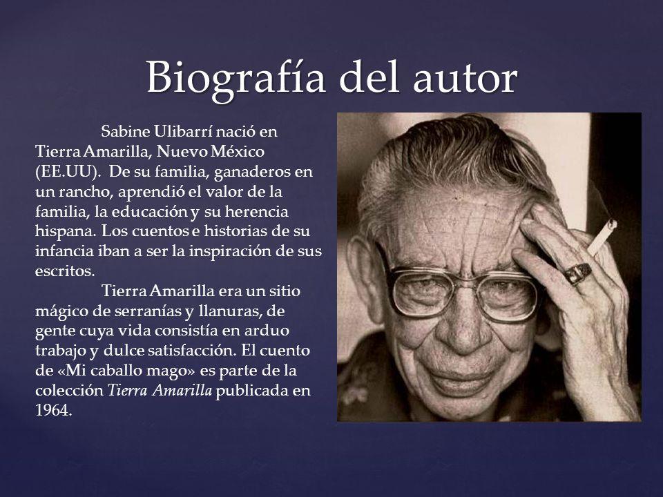 Biografía del autor Sabine Ulibarrí nació en Tierra Amarilla, Nuevo México (EE.UU). De su familia, ganaderos en un rancho, aprendió el valor de la fam
