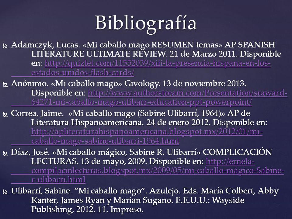 http://quizlet.com/11552039/xiii-la-presencia-hispana-en-los- estados-unidos-flash-cards/ Adamczyk, Lucas. «Mi caballo mago RESUMEN temas» AP SPANISH