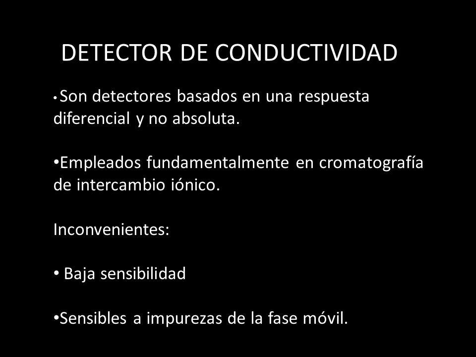 Son detectores basados en una respuesta diferencial y no absoluta.