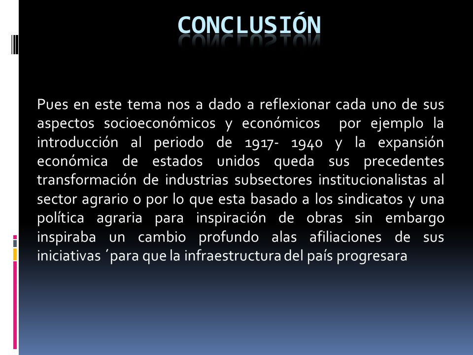 Pues en este tema nos a dado a reflexionar cada uno de sus aspectos socioeconómicos y económicos por ejemplo la introducción al periodo de 1917- 1940
