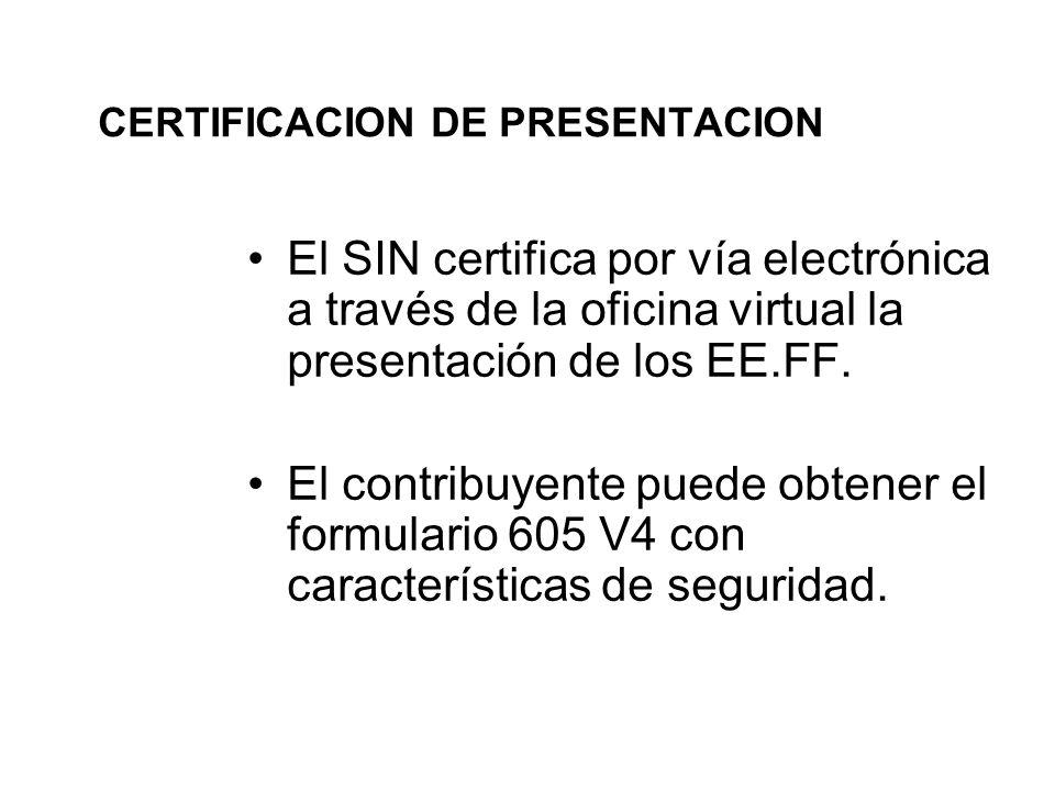 CERTIFICACION DE PRESENTACION El SIN certifica por vía electrónica a través de la oficina virtual la presentación de los EE.FF.