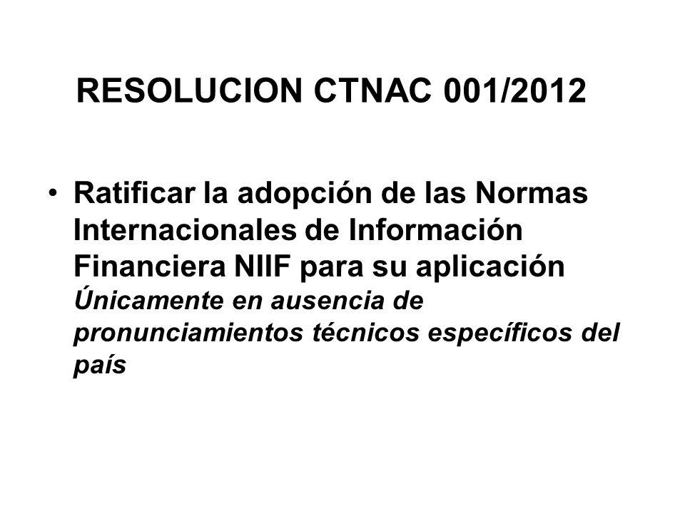 RESOLUCION CTNAC 001/2012 Abrogar todas las resoluciones emitidas por el Concejo Técnico de Auditoria y Contabilidad con las cuales se aprobaran las normas de Información Financiera en convergencia.