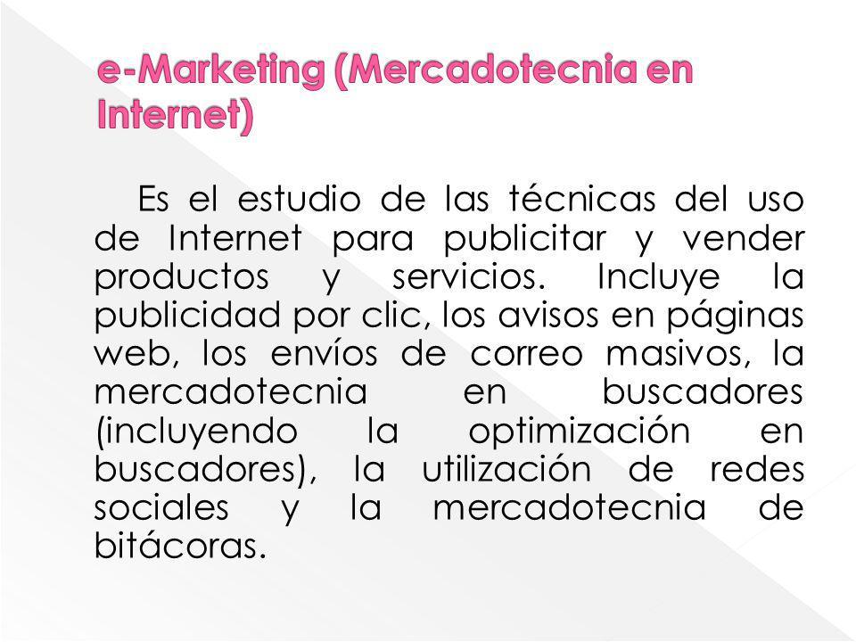Es el estudio de las técnicas del uso de Internet para publicitar y vender productos y servicios. Incluye la publicidad por clic, los avisos en página