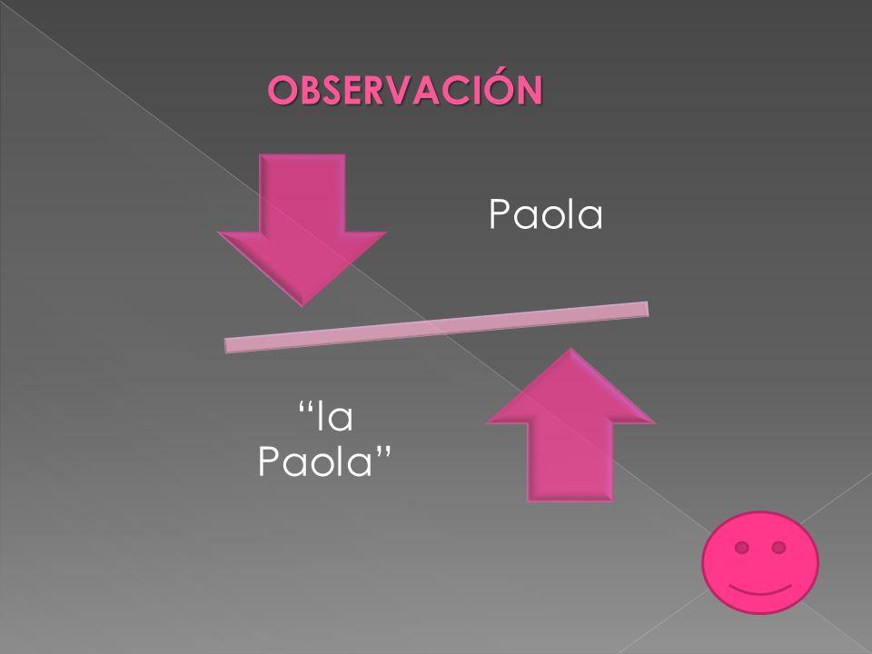 OBSERVACIÓN Paola la Paola
