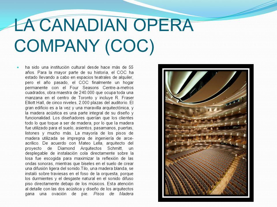 LA CANADIAN OPERA COMPANY (COC) ha sido una institución cultural desde hace más de 55 años. Para la mayor parte de su historia, el COC ha estado lleva