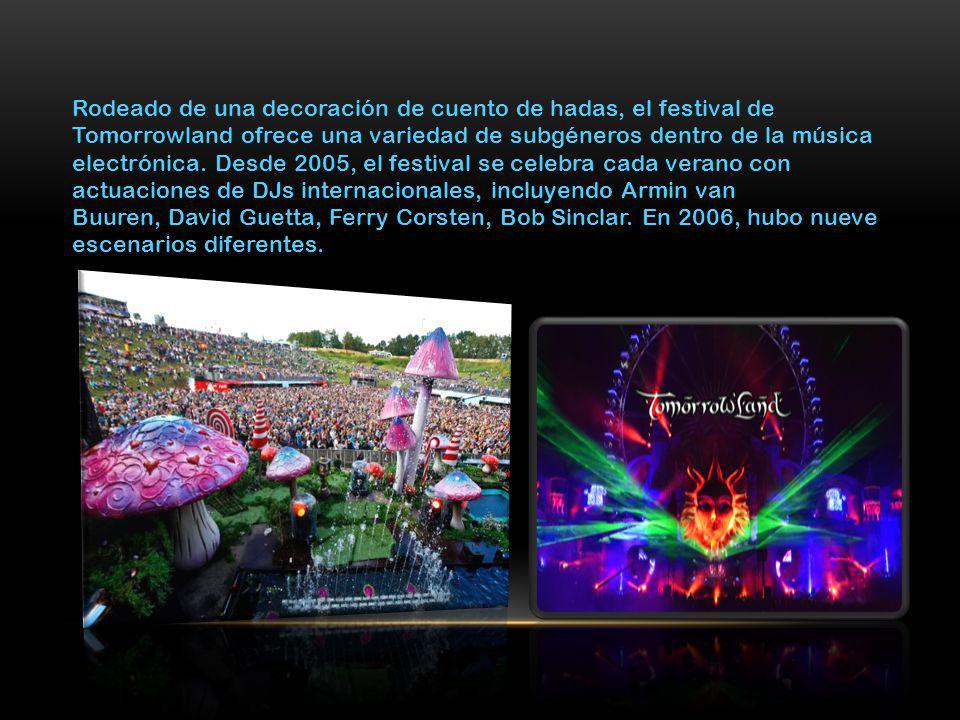 Rodeado de una decoración de cuento de hadas, el festival de Tomorrowland ofrece una variedad de subgéneros dentro de la música electrónica. Desde 200