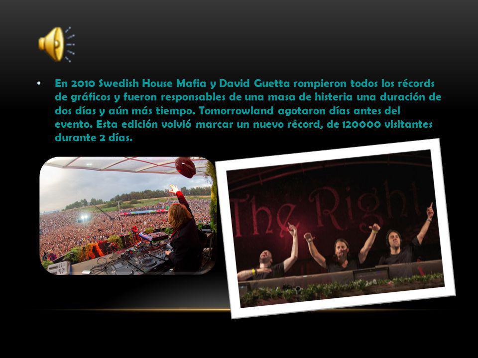 En 2010 Swedish House Mafia y David Guetta rompieron todos los récords de gráficos y fueron responsables de una masa de histeria una duración de dos d