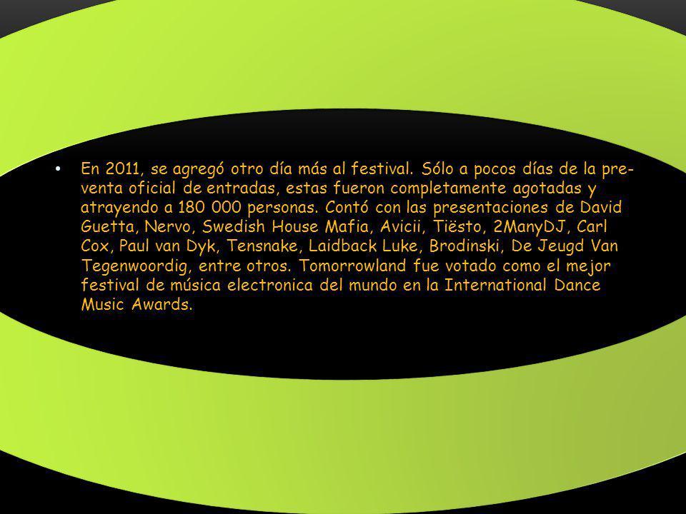 En 2011, se agregó otro día más al festival. Sólo a pocos días de la pre- venta oficial de entradas, estas fueron completamente agotadas y atrayendo a