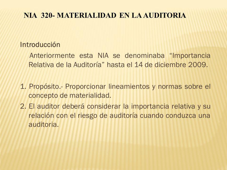 Introducción Anteriormente esta NIA se denominaba Importancia Relativa de la Auditoría hasta el 14 de diciembre 2009. 1. Propósito.- Proporcionar line