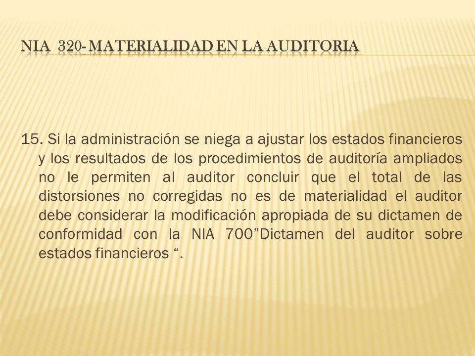 15. Si la administración se niega a ajustar los estados financieros y los resultados de los procedimientos de auditoría ampliados no le permiten al au