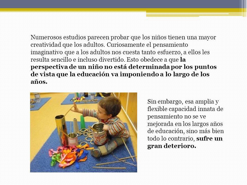 Numerosos estudios parecen probar que los niños tienen una mayor creatividad que los adultos. Curiosamente el pensamiento imaginativo que a los adulto