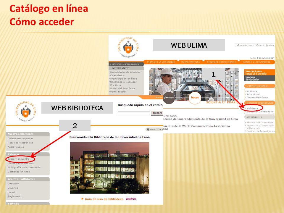 Catálogo en línea Cómo acceder WEB ULIMA 1 2 WEB BIBLIOTECA