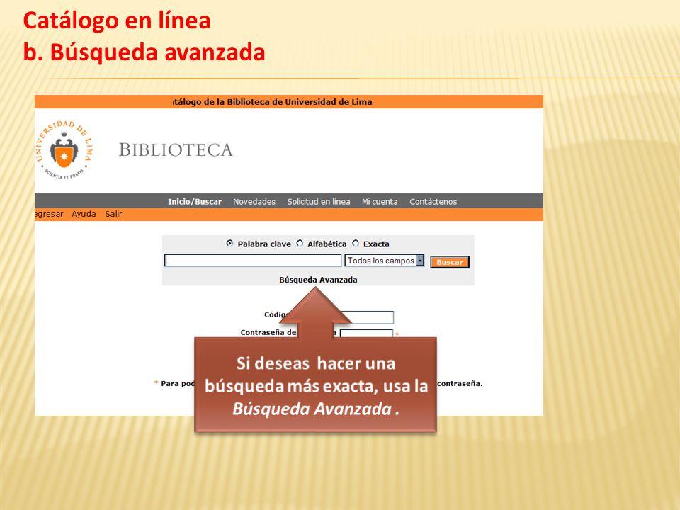 Solo en libros Y publicados entre el 2005-2008 Catálogo en línea b. Búsqueda avanzada (cont.)