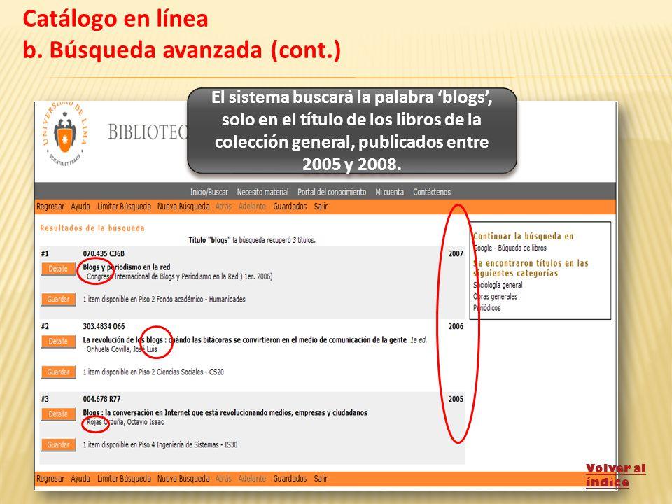 El sistema buscará la palabra blogs, solo en el título de los libros de la colección general, publicados entre 2005 y 2008.