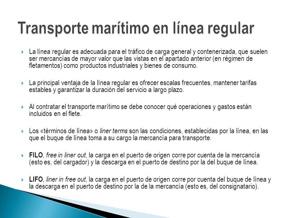 La línea regular es adecuada para el tráfico de carga general y contenerizada, que suelen ser mercancías de mayor valor que las vistas en el apartado