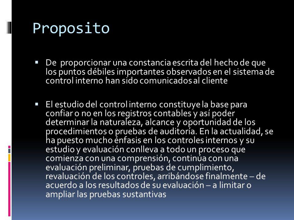 Proposito De proporcionar una constancia escrita del hecho de que los puntos débiles importantes observados en el sistema de control interno han sido