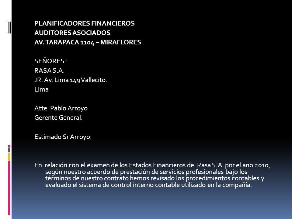 PLANIFICADORES FINANCIEROS AUDITORES ASOCIADOS AV. TARAPACA 1104 – MIRAFLORES SEÑORES : RASA S.A. JR. Av. Lima 149 Vallecito. Lima Atte. Pablo Arroyo