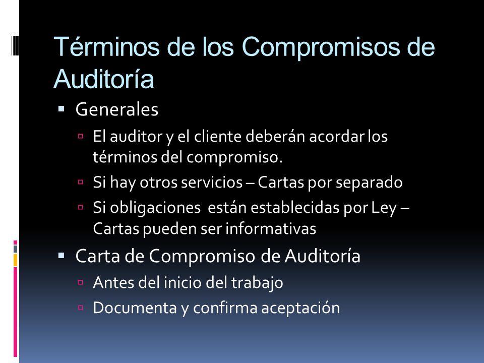 Términos de los Compromisos de Auditoría Generales El auditor y el cliente deberán acordar los términos del compromiso. Si hay otros servicios – Carta