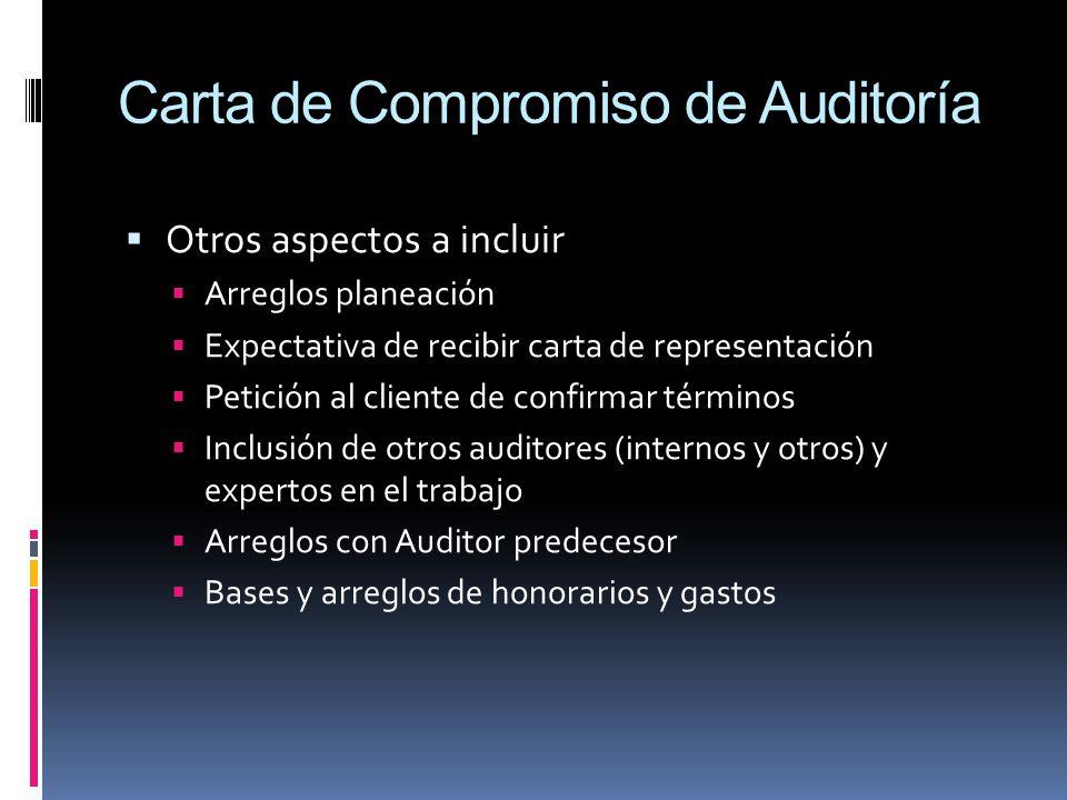 Carta de Compromiso de Auditoría Otros aspectos a incluir Arreglos planeación Expectativa de recibir carta de representación Petición al cliente de co