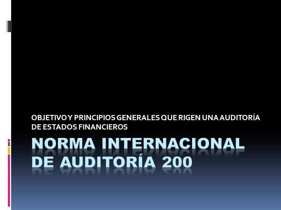 OBJETIVO Y PRINCIPIOS GENERALES QUE RIGEN UNA AUDITORÍA DE ESTADOS FINANCIEROS