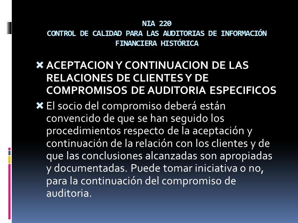 NIA 220 CONTROL DE CALIDAD PARA LAS AUDITORIAS DE INFORMACIÓN FINANCIERA HISTÓRICA ACEPTACION Y CONTINUACION DE LAS RELACIONES DE CLIENTES Y DE COMPRO