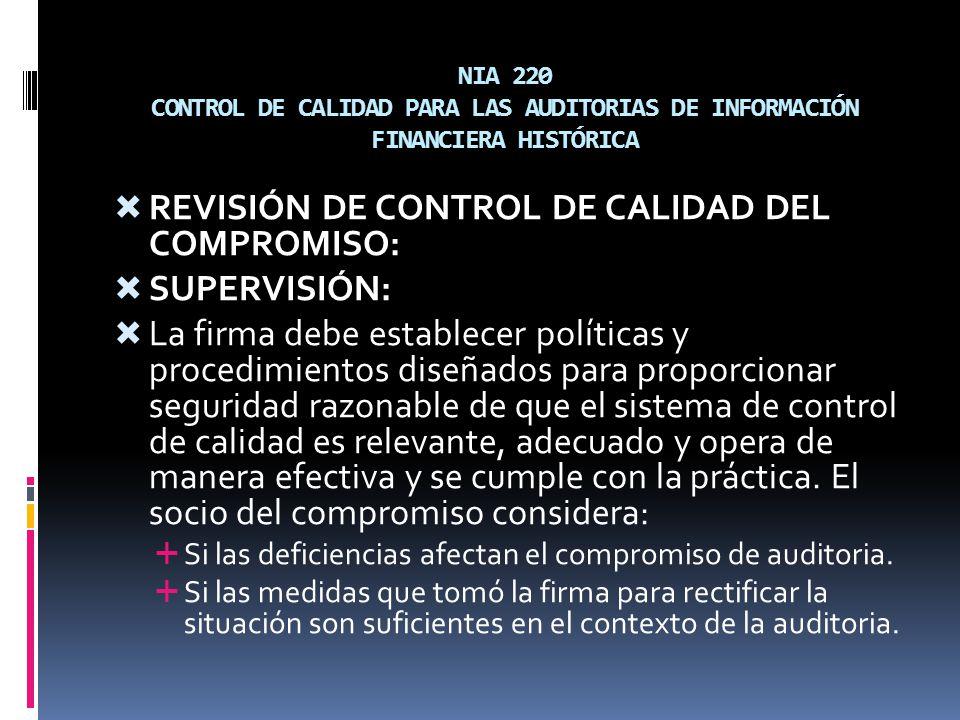 NIA 220 CONTROL DE CALIDAD PARA LAS AUDITORIAS DE INFORMACIÓN FINANCIERA HISTÓRICA REVISIÓN DE CONTROL DE CALIDAD DEL COMPROMISO: SUPERVISIÓN: La firm