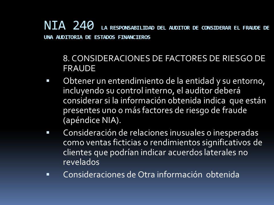 NIA 240 LA RESPONSABILIDAD DEL AUDITOR DE CONSIDERAR EL FRAUDE DE UNA AUDITORIA DE ESTADOS FINANCIEROS 8. CONSIDERACIONES DE FACTORES DE RIESGO DE FRA