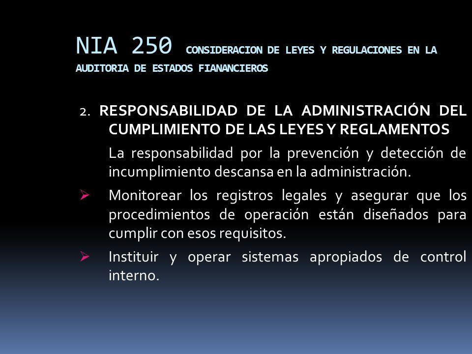 NIA 250 CONSIDERACION DE LEYES Y REGULACIONES EN LA AUDITORIA DE ESTADOS FIANANCIEROS 2. RESPONSABILIDAD DE LA ADMINISTRACIÓN DEL CUMPLIMIENTO DE LAS